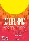 Affiche de l'exposition California. Designing Freedom, Londres, The Design Museum, 24 mai – 15 octobre 2017.
