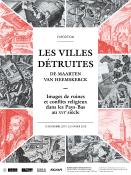 Les villes détruites de Maarten van Heemskerck. Images de ruines et conflits religieux dans les Pays-Bas au XVIe siècle