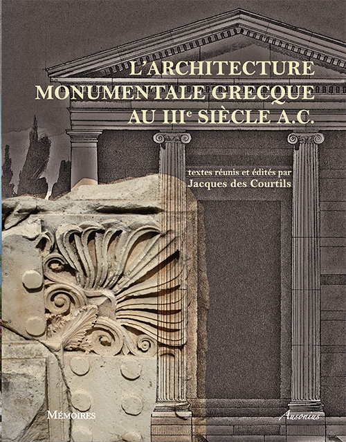 L 39 architecture monumentale grecque au iiis avant j c inha for Architecture grecque